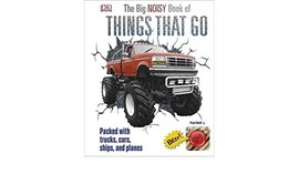 The Big Noisy Book of Things That Go : Packed with Trucks, Cars, Ships and Planes - фото книги