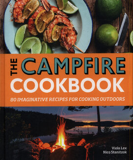 The Campfire Cookbook : 80 Imaginative Recipes for Cooking Outdoors - фото книги