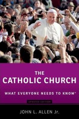 The Catholic Church: What Everyone Needs to Know - фото книги