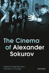 The Cinema of Alexander Sokurov - фото обкладинки книги