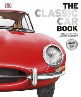The Classic Car Book: The Definitive Visual History - фото книги