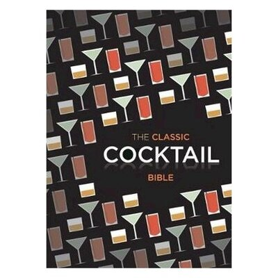 Книга The Classic Cocktail Bible