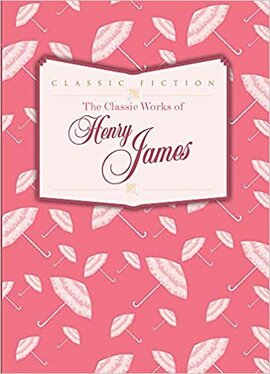 Книга The Classic Works of Henry James
