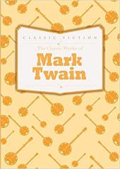 The Classic Works of Mark Twain - фото обкладинки книги