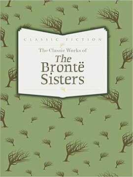 The Classic Works of The Bronte Sisters : Jane Eyre, Wuthering Heights and Agnes Grey - фото книги