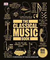 The Classical Music Book : Big Ideas Simply Explained - фото обкладинки книги