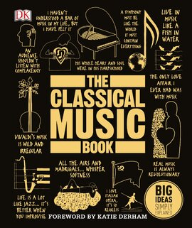 The Classical Music Book : Big Ideas Simply Explained - фото книги