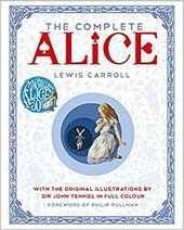 The Complete Alice : With the Original Illustrations by Sir John Tenniel in Full Colour - фото обкладинки книги