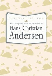 The Complete Illustrated Works of Hans Christian Andersen - фото обкладинки книги