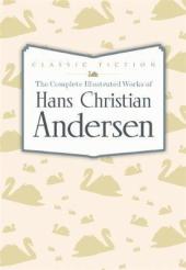 The Complete Illustrated Works of Hans Christian Andersen - фото обкладинки книги