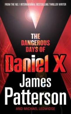 The Dangerous Days of Daniel X : (Daniel X 1) - фото книги