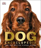 The Dog Encyclopedia: The Definitive Visual Guide - фото обкладинки книги