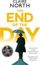 The End of the Day : shortlisted for the Sunday Times/PFD Young Writer of the Year 2017 - фото обкладинки книги