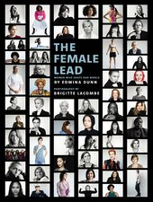 The Female Lead : Women Who Shape Our World - фото обкладинки книги