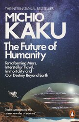 The Future of Humanity : Terraforming Mars, Interstellar Travel, Immortality, and Our Destiny Beyond - фото обкладинки книги