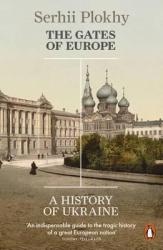 The Gates of Europe. A History of Ukraine - фото обкладинки книги