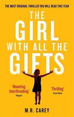 The Girl With All The Gifts : The most original thriller you will read this year - фото книги