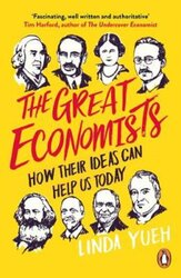The Great Economists : How Their Ideas Can Help Us Today - фото обкладинки книги