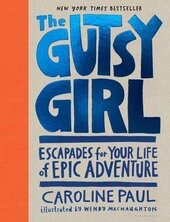 The Gutsy Girl. Escapades for Your Life of Epic Adventure - фото обкладинки книги