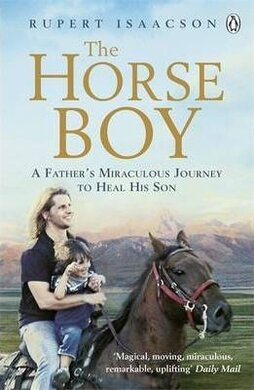 The Horse Boy : A Father's Miraculous Journey to Heal His Son - фото книги
