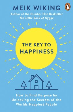 The Key to Happiness : How to Find Purpose by Unlocking the Secrets of the World's Happiest People - фото книги