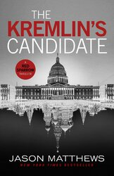 The Kremlin's Candidate : Discover what happens next after THE RED SPARROW, starring Jennifer Lawrence . . . - фото обкладинки книги