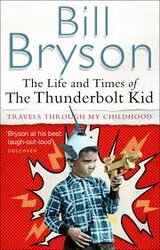 The Life And Times Of The Thunderbolt Kid : Travels Through my Childhood - фото обкладинки книги