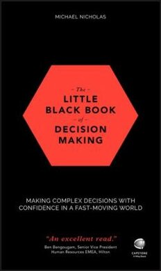 The Little Black Book of Decision Making : Making Complex Decisions with Confidence in a Fast-Moving World - фото книги