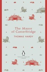 The Mayor of Casterbridge. Penguin English Library - фото обкладинки книги
