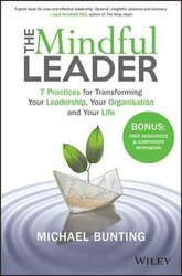 The Mindful Leader : 7 Practices for Transforming Your Leadership, Your Organisation and Your Life - фото обкладинки книги