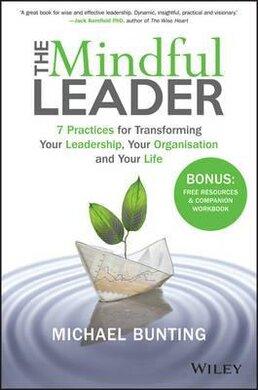 The Mindful Leader : 7 Practices for Transforming Your Leadership, Your Organisation and Your Life - фото книги