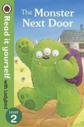 The Monster Next Door - Read it yourself with Ladybird: Level 2 - фото обкладинки книги
