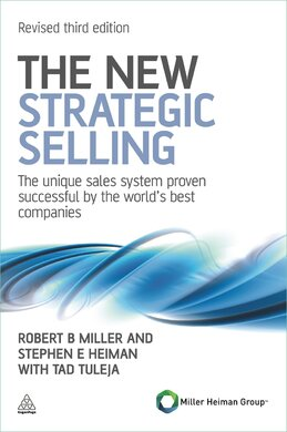The New Strategic Selling : The Unique Sales System Proven Successful by the World's Best Companies - фото книги