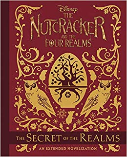 The Nutcracker And The Four Realms : The Secret of the Realms: An Extended Novelization - фото книги