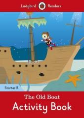 The Old Boat Activity Book - Ladybird Readers Starter Level B - фото обкладинки книги