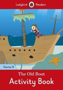 The Old Boat Activity Book - Ladybird Readers Starter Level B - фото книги