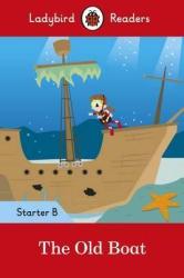 The Old Boat - Ladybird Readers Starter Level B - фото обкладинки книги