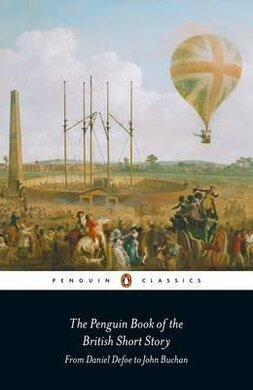 The Penguin Book of the British Short Story. Book 1. From Daniel Defoe to John Buchan - фото книги