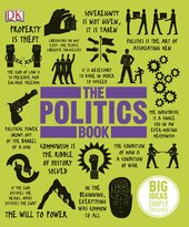The Politics Book: Big Ideas Simply Explained - фото обкладинки книги