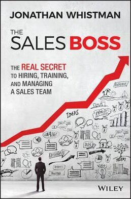 The Sales Boss : The Real Secret to Hiring, Training and Managing a Sales Team - фото книги