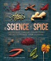 The Science of Spice : Understand Flavour Connections and Revolutionize your Cooking - фото обкладинки книги