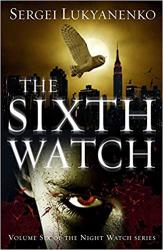 The Sixth Watch : (Night Watch 6) - фото обкладинки книги