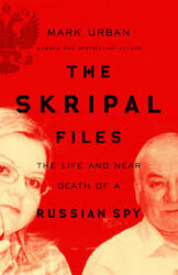 The Skripal Files : The Life and Near Death of a Russian Spy - фото обкладинки книги