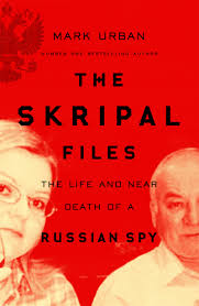 The Skripal Files : The Life and Near Death of a Russian Spy - фото книги