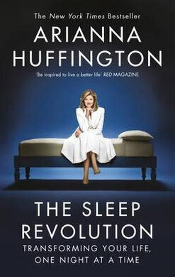 The Sleep Revolution : Transforming Your Life, One Night at a Time - фото книги