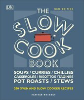 The Slow Cook Book : Over 200 Oven and Slow Cooker Recipes - фото обкладинки книги