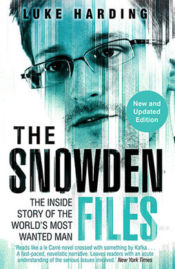 The Snowden Files : The Inside Story of the World's Most Wanted Man - фото книги