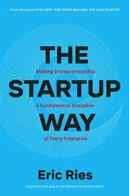 The Startup Way : How Entrepreneurial Management Transforms Culture and Drives Growth - фото книги