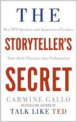 The Storyteller's Secret: How TED Speakers and Inspirational Leaders Turn Their Passion into Performance - фото обкладинки книги