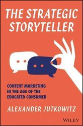 The Strategic Storyteller : Content Marketing in the Age of the Educated Consumer - фото обкладинки книги